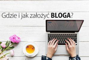 jak i gdzie założyć bloga